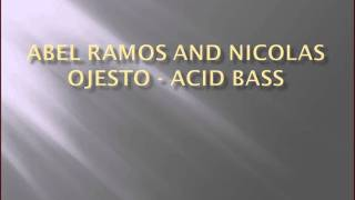 Abel Ramos and Nicolas Ojesto - Acid Bass