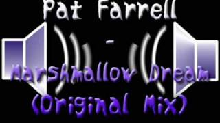 Pat Farrell - Marshmallow Dream (original Mix)