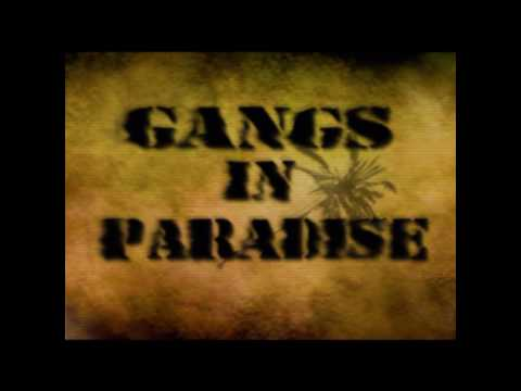 Gangs in Paradise Documentary- Trailer