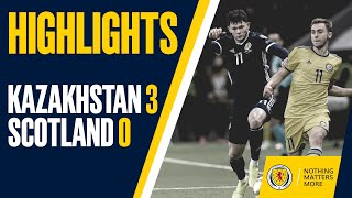 HIGHLIGHTS | Kazakhstan 3-0 Scotland