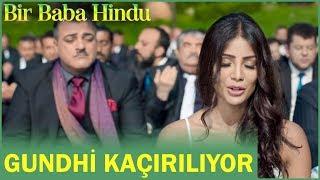 Bir Baba Hindu | Gundhi Kaçırılıyor