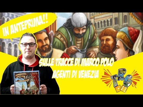The Rolling Gamers [Unboxing/ANTEPRIMA]--[Sulle Tracce di Marco Polo Agenti di Venezia]#14