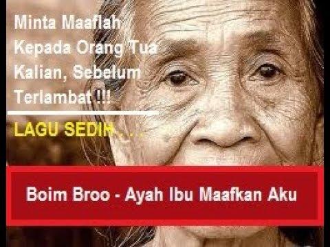 Boim Broo - Ayah Ibu Maafkan Aku (Lyrics) Audio 2015
