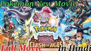 Pokemon Movie:18 Hoopa and the Clash of Ages Full Movie In Hindi