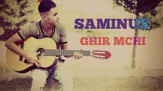 Samir mkn - Ghir Mchi ( Official Video Music 2015 )