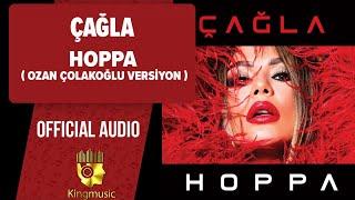 Çağla - Hoppa - Ozan Çolakoğlu Versiyon ( Official Audio )