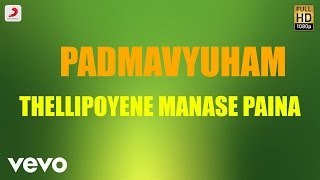 Padmavyuham Thellipoyene Manase Paina Telugu Lyric James Vasanthan.mp3