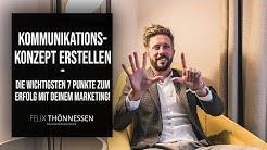 KOMMUNIKATIONSKONZEPT ERSTELLEN - Die wichtigsten 7 Punkte zum Erfolg mit deinem Marketing!