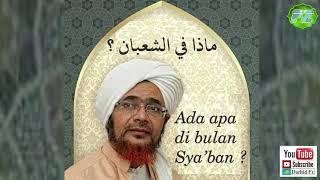 Gambar cover ada apa di bulan Sya'ban ? | Habib Umar bin Hafidz