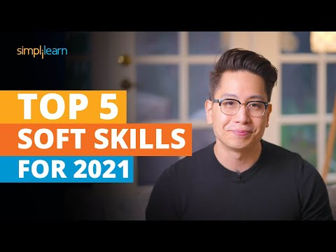 Top 5 Soft Skills For 2021 | Soft Skills Training | Most Important Skills To Learn | Simplilearn