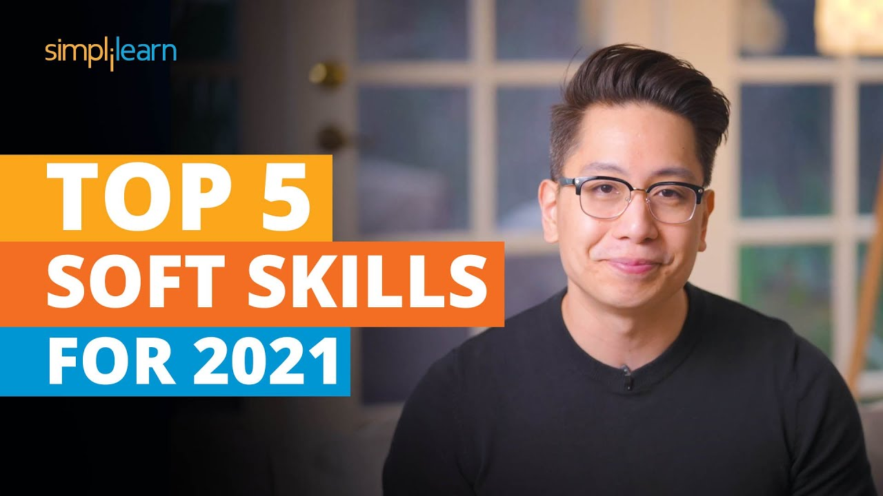 Top 5 Soft Skills For 2021 | Soft Skills Training | Most Important Skills To Learn