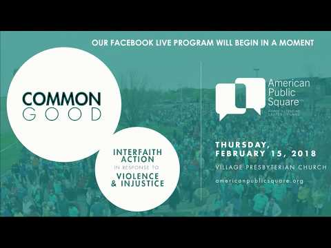 Common Good: Interfaith Action in Response to Violence & Injustice