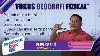 Breakout@Didik TV   Geografi 2 Bhg 2 (29 Jan 2021)
