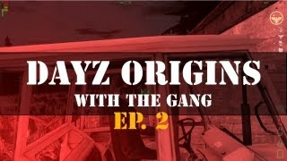 Dayz Origins With The Gang - Episode 2 - Building A Garage!