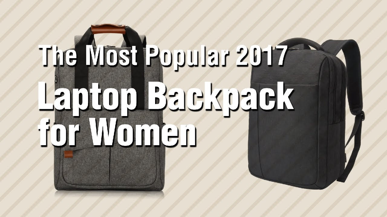 5cc41ba0e2 Laptop Backpack For Women    The Most Popular 2017 - YouTube