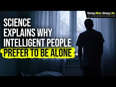 Science Explains Why Very Intelligent People Prefer To Be Alone