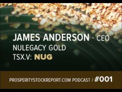 001: James Anderson: CEO NuLegacy Gold
