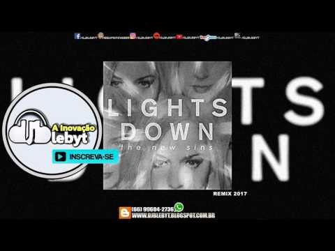 The New Sins - Lights Down - (REMIX) DJ BLEBYT A INOVAÇÃO {Lançamento Abr2017}