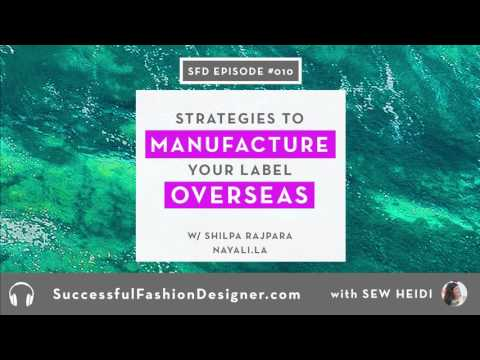 SFD010: Strategies to Manufacture Your Fashion Brand Overseas