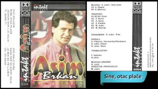 Asim Brkan - Sine, otac place - (Audio 1997) HD