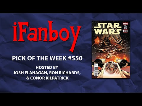iFanboy Pick of the Week Podcast #550 LIVE
