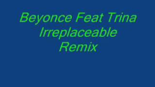 Beyonce Feat Trina Irreplaceable Remix
