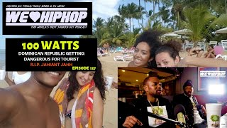 Gambar cover 100 Watts on Dominican Tourist Getting Poisoned/Kidnapped + RIP Ottawa's Jahiant Jahh | S4 E127