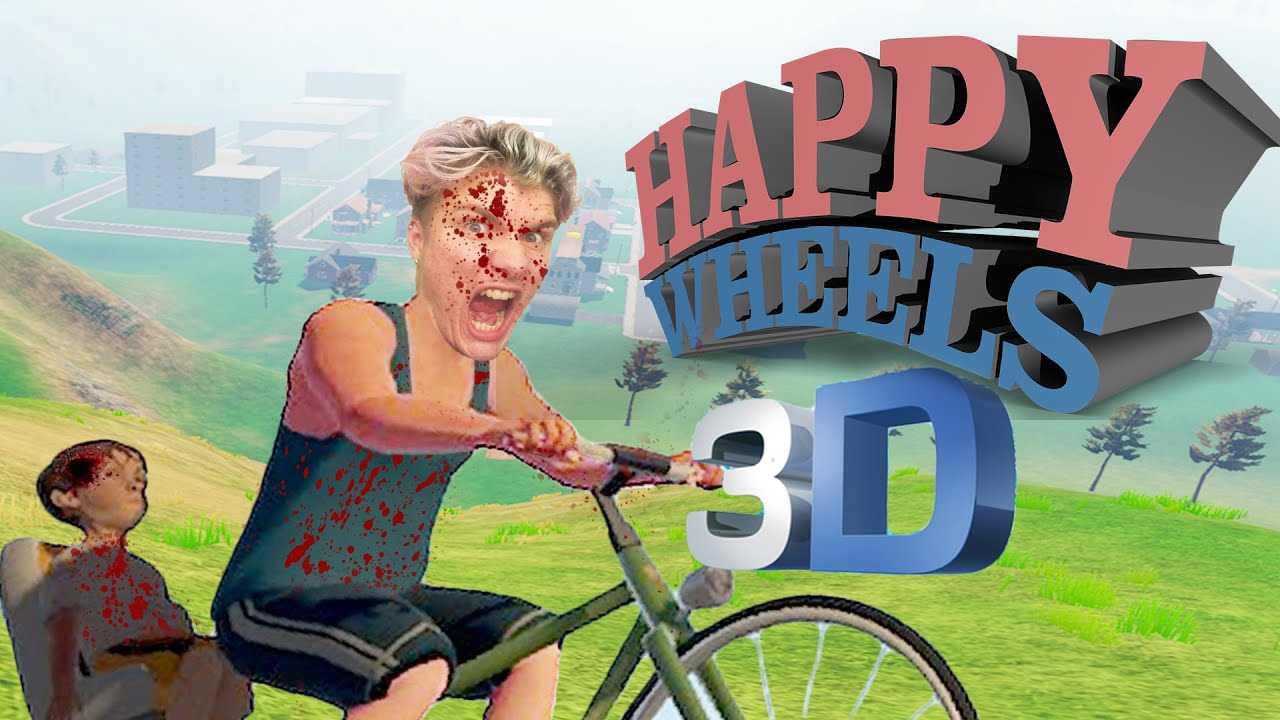 HAPPY WHEELS IN 3D! | Guts and Glory - YouTube
