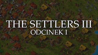 The Settlers III : Złota Edycja #1 Tworzymy swoje imperium.