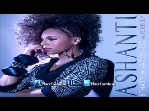 Ashanti  Thats What We Do ft R Kelly