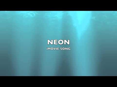 Neon | iMovie Song-Music