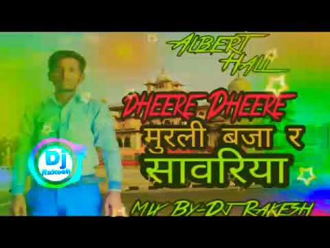 #Dheere Dheere Murli Bja R  Savriya Latest Rajsthani Dj Remix Song 2018  #djrakesh
