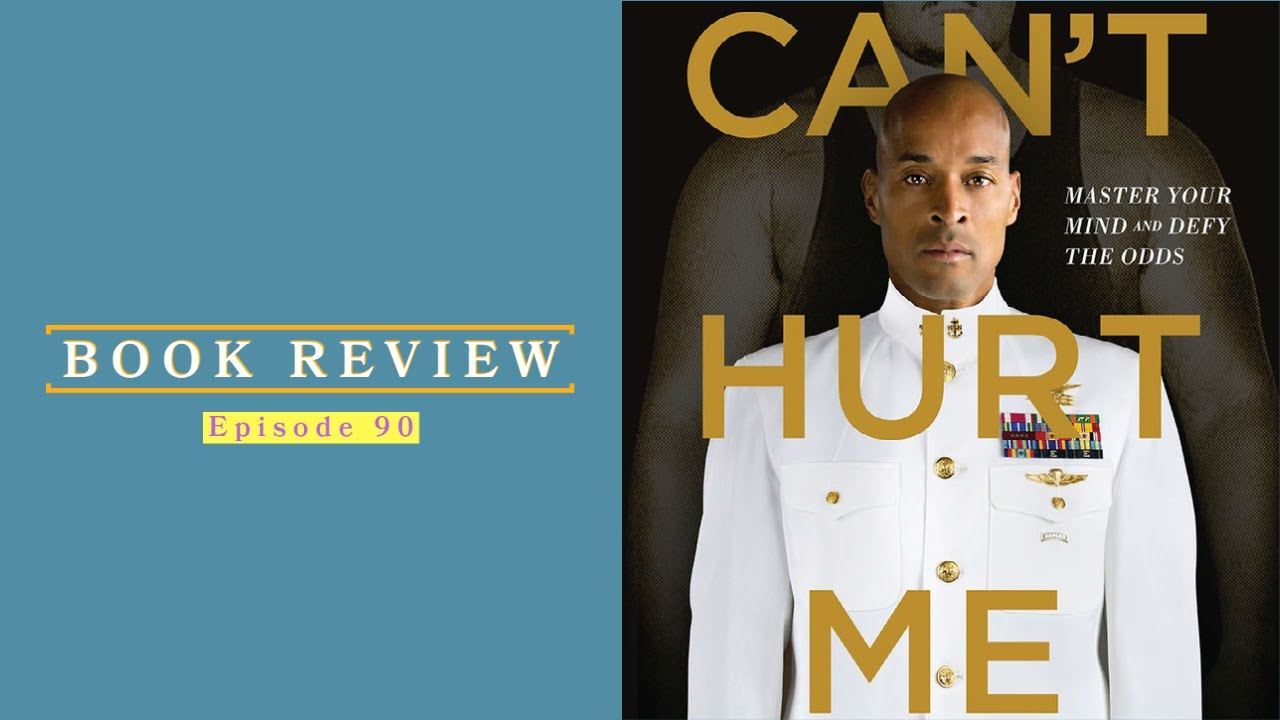 90| Book Review | Can't Hurt Me: Master Your Mind and Defy the Odds 1