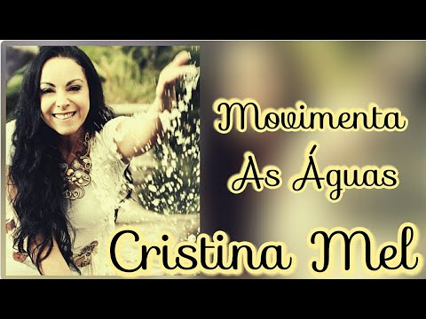 Movimenta as Águas - Cristina Mel (Legendado)