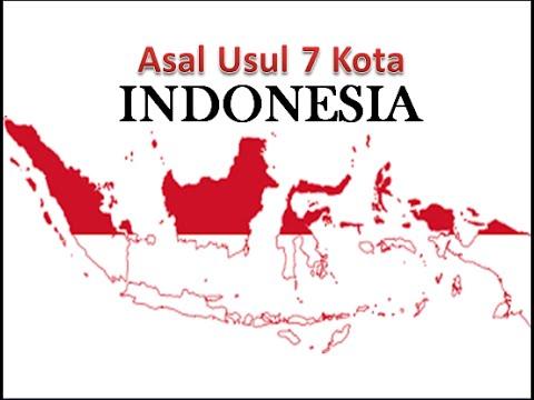 ASAL USUL 7 KOTA DI INDONESIA