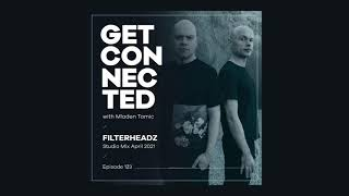 Get Connected with Mladen Tomic - 123 - Guest Mix by Filterheadz