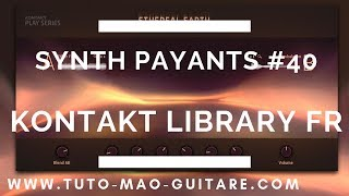 kontakt library fr synths payants #40 [TUTO MAO GUITARE]