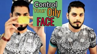 Control Your Oily Face | 2 Tips to Reduce Oil |