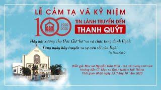 HTTL THANH QUÝT - Chương trình Lễ Cảm Tạ & Kỷ Niệm 100 Năm Tin Lành Đến Thanh Quýt