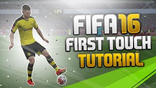 FIFA 16 First Touch Control Tutorial | How to Take Possession + Best First Touch Move | Tips