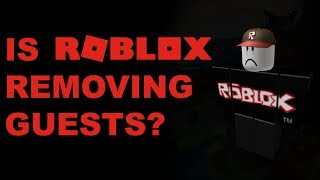 ROBLOX MIGHT REMOVE GUESTS