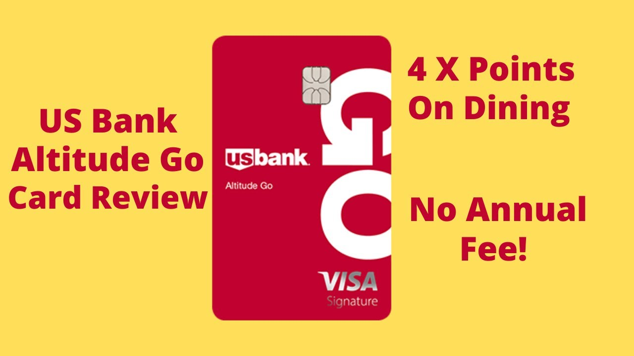 US Bank Altitude Go Card - 4 X Points on Dining, NO ANNUAL FEE!!