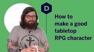 How to make a good tabletop RPG character - How to Pen and Paper