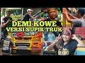 Download lagu DEMI KOWE - COVER PENDHOZA  VERSI SUPIR TRUK MBOIS