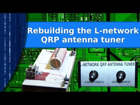 Ham Radio Antennas - Rebuilding the L network QRP antenna tuner