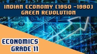 Chapter 2 Part VII Green Revolution  | Indian Economy (1950-1990)