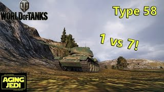 "Type 58: 1 vs 7 - ""My Hero!"" - World of Tanks"
