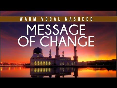 Message of Change - Uplifting Vocal Nasheed
