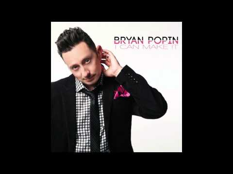 Bryan Popin - I Can Make It