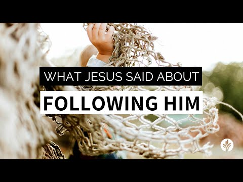 What Jesus Said About Following Him